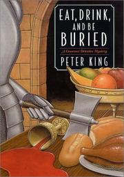 EAT, DRINK, AND BE BURIED by Peter King