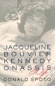 JACQUELINE BOUVIER KENNEDY ONASSIS by Donald Spoto
