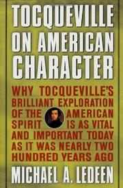 TOCQUEVILLE ON AMERICAN CHARACTER by Michael A. Ledeen
