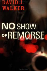 NO SHOW OF REMORSE by David J. Walker