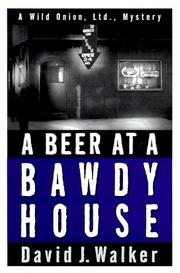 A BEER AT A BAWDY HOUSE by David J. Walker