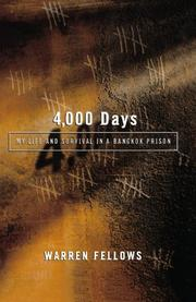 """4,000 DAYS: My Life and Survival in a Bangkok Prison"" by Warren Fellows"