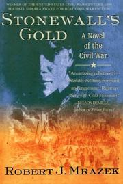 STONEWALL'S GOLD by Robert J. Mrazek