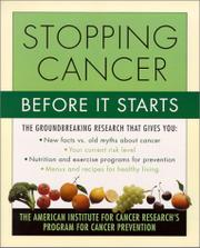 STOPPING CANCER BEFORE IT STARTS by American Institute for Cancer Research