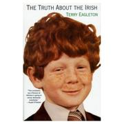 THE TRUTH ABOUT THE IRISH by Terry Eagleton