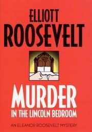 MURDER IN THE LINCOLN BEDROOM by Elliott Roosevelt