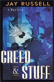 GREED & STUFF by Jay Russell