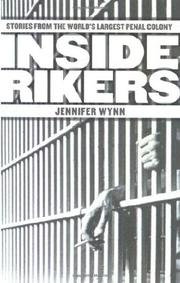 INSIDE RIKERS by Jennifer Wynn