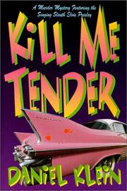 KILL ME TENDER by Daniel Klein