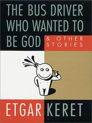THE BUS DRIVER WHO WANTED TO BE GOD by Etgar Keret