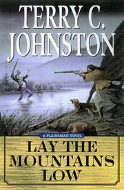LAY THE MOUNTAINS LOW by Terry C. Johnston