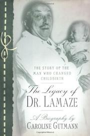 THE LEGACY OF DR. LAMAZE by Caroline Gutmann