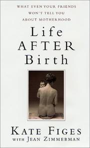LIFE AFTER BIRTH by Kate Figes