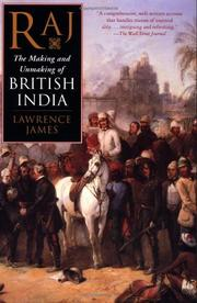 RAJ: The Making and Unmaking of British India by Lawrence James