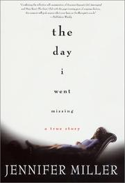 THE DAY I WENT MISSING by Jennifer Miller