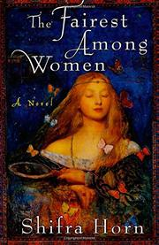 THE FAIREST AMONG WOMEN by Shifra Horn