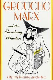 GROUCHO MARX AND THE BROADWAY MURDERS by Ron Goulart