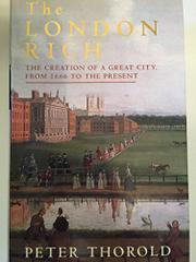 THE LONDON RICH by Peter Thorold