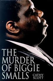 THE MURDER OF BIGGIE SMALLS by Cathy Scott