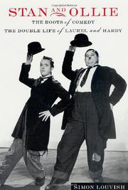 STAN AND OLLIE: THE ROOTS OF COMEDY by Simon Louvish