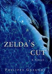 ZELDA'S CUT by Philippa Gregory