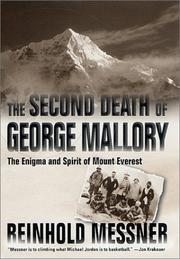 THE SECOND DEATH OF GEORGE MALLORY by Reinhold Messner