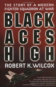 BLACK ACES HIGH by Robert K. Wilcox