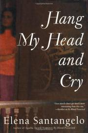 HANG MY HEAD AND CRY by Elena Santangelo