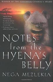 NOTES FROM THE HYENA'S BELLY by Nega Mezlekia