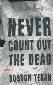 NEVER COUNT OUT THE DEAD by Boston Teran