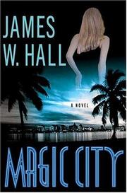 MAGIC CITY by James W. Hall