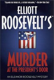 MURDER AT THE PRESIDENT'S DOOR by Elliott Roosevelt