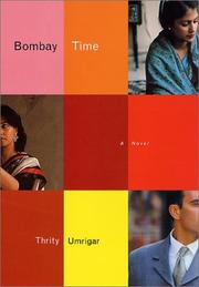 BOMBAY TIME by Thrity Umrigar