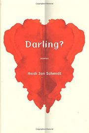 DARLING? by Heidi Jon Schmidt