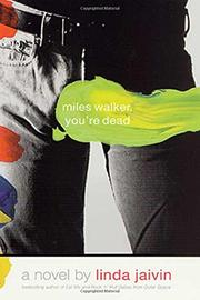 MILES WALKER, YOU'RE DEAD by Linda Jaivin