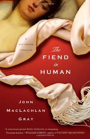 THE FIEND IN HUMAN by John MacLachlan Gray