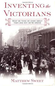 INVENTING THE VICTORIANS by Matthew Sweet