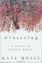 WINTERING by Kate Moses