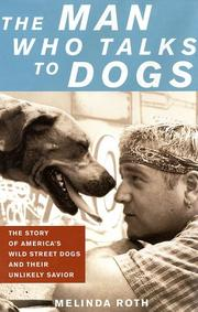 THE MAN WHO TALKS TO DOGS by Melinda Roth