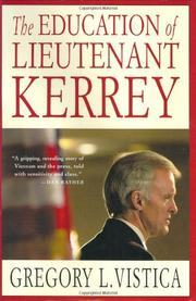 THE EDUCATION OF LIEUTENANT KERREY by Gregory L. Vistica