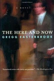 THE HERE AND NOW by Gregg Easterbrook