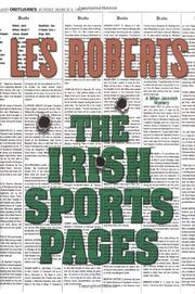 THE IRISH SPORTS PAGES by Les Roberts