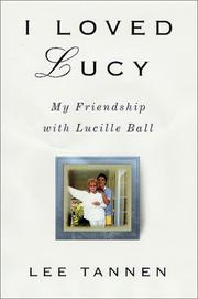 I LOVED LUCY by Lee Tannen