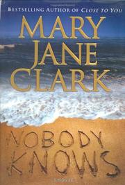 NOBODY KNOWS by Mary Jane Clark