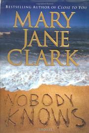 NOBODY KNOWS by Mary Jane Clark