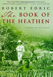 THE BOOK OF THE HEATHEN by Robert Edric