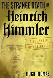 THE STRANGE DEATH OF HEINRICH HIMMLER by Hugh Thomas