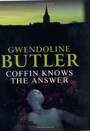 COFFIN KNOWS THE ANSWER by Gwendoline Butler