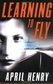 LEARNING TO FLY by April Henry