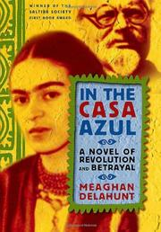 IN THE CASA AZUL by Meaghan Delahunt